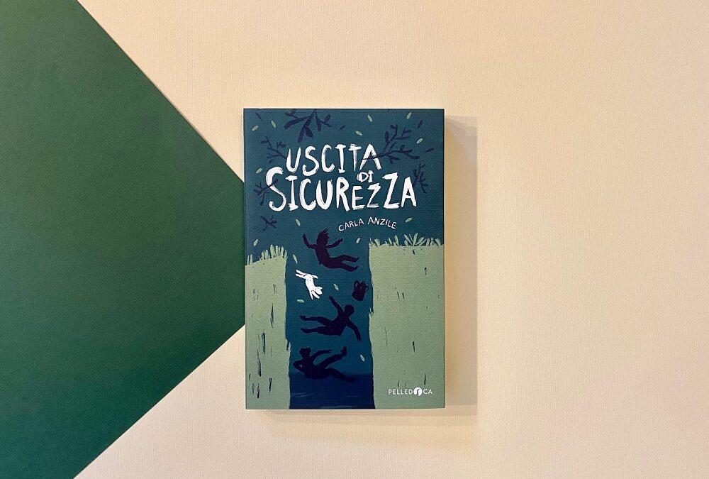 Uscita di sicurezza: il primo romanzo di Carla Anzile